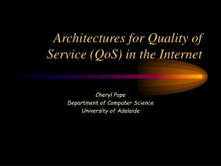 Architectures for Quality of Service (QoS) in the Internet