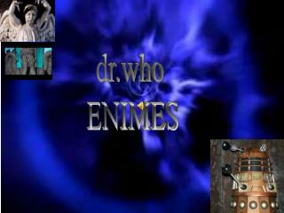 dr.who  ENIMES