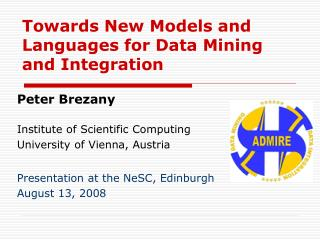 Towards New Models and Languages for Data Mining and Integration