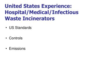 United States Experience: Hospital/Medical/Infectious Waste Incinerators