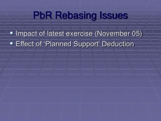 PbR Rebasing Issues