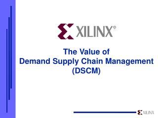 The Value of Demand Supply Chain Management (DSCM)