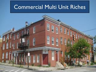 Commercial Multi Unit Riches