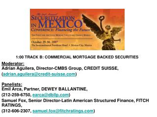 Moderator:  Adrian Aguilera, Director-CMBS Group, CREDIT SUISSE,