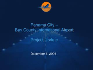 Panama City –  Bay County International Airport Project Update