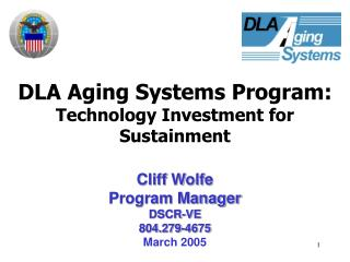 DLA Aging Systems Program: Technology Investment for Sustainment