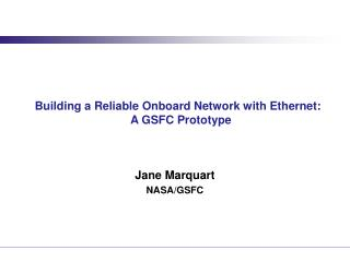 Building a Reliable Onboard Network with Ethernet:   A GSFC Prototype