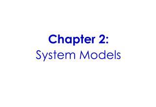 Chapter 2:  System Models