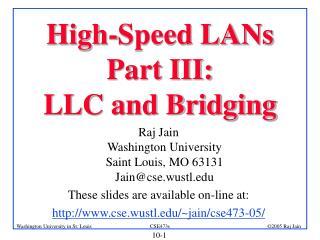 High-Speed LANs Part III:  LLC and Bridging