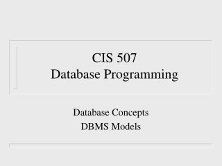 CIS 507 Database Programming