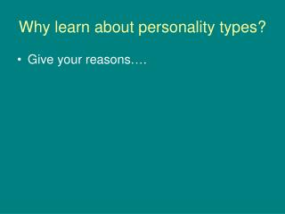 Why learn about personality types?