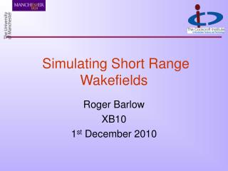 Simulating Short Range Wakefields