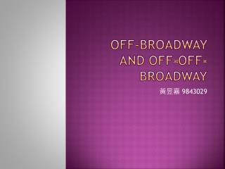 Off-Broadway and Off-Off-Broadway
