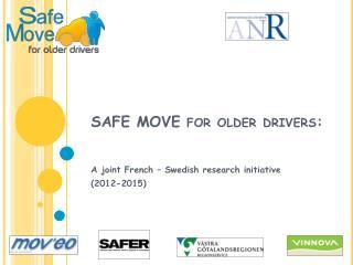 SAFE MOVE for older drivers: