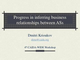 Progress in inferring business relationships between ASs
