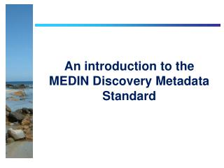 An introduction to the MEDIN Discovery Metadata Standard