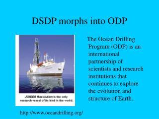 DSDP morphs into ODP
