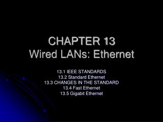 CHAPTER 13  Wired LANs: Ethernet