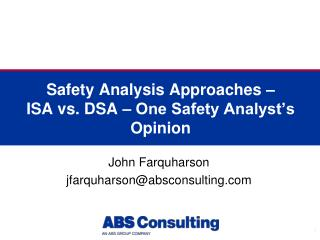 Safety Analysis Approaches –  ISA vs. DSA – One Safety Analyst's Opinion