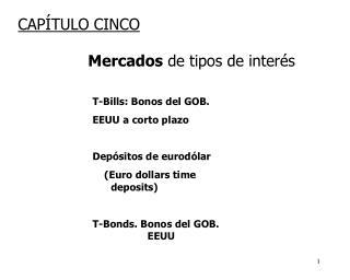 CAPÍTULO CINCO Mercados  de tipos de interés