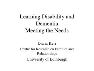 Learning Disability and Dementia Meeting the Needs