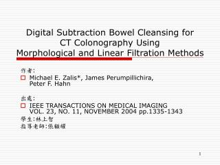 作者 : Michael E. Zalis*, James Perumpillichira,  Peter F. Hahn 出處 :
