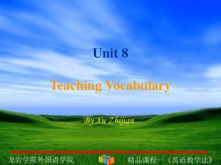 Unit 8  Teaching Vocabulary