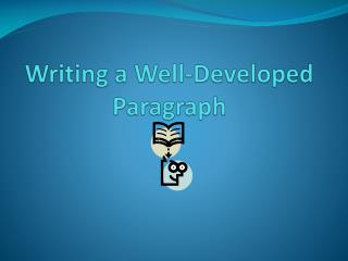 Writing a Well-Developed Paragraph