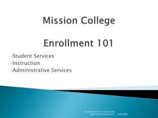 Mission College Enrollment 101