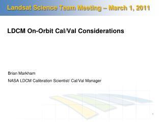 Landsat Science Team Meeting – March 1, 2011