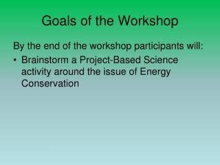 Goals of the Workshop