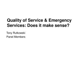 Quality of Service & Emergency Services: Does it make sense?