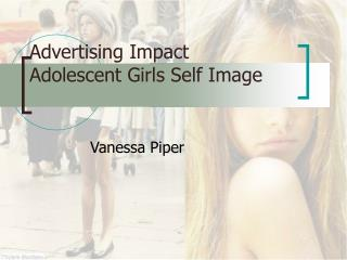 Advertising Impact Adolescent Girls Self Image