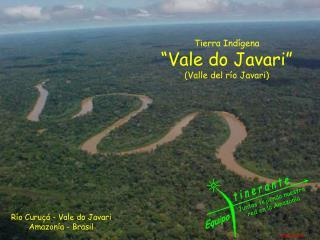Río Curuçá - Vale do Javari Amazonía - Brasil
