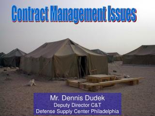 Mr. Dennis Dudek Deputy Director C&T Defense Supply Center Philadelphia