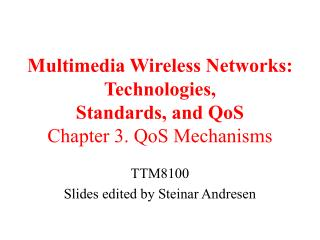 Multimedia Wireless Networks: Technologies, Standards, and QoS Chapter 3. QoS Mechanisms