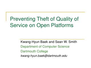 Preventing Theft of Quality of Service on Open Platforms