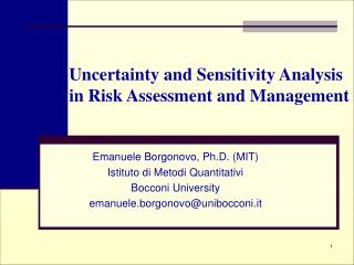 Uncertainty and Sensitivity Analysis  in Risk Assessment and Management
