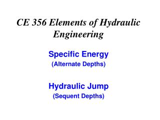 CE 356 Elements of Hydraulic Engineering