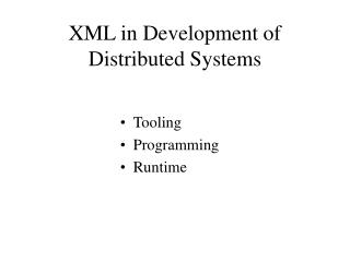 XML in Development of Distributed Systems