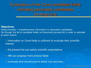 Evaluation of the Corot candidate fields including secondary candidates  for long runs