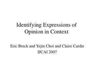 Identifying Expressions of Opinion in Context