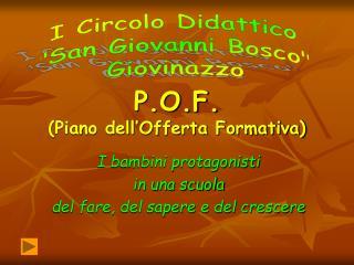 P.O.F. (Piano dell�Offerta Formativa)