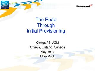 The Road Through  Initial Provisioning