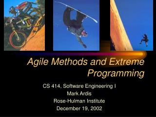 Agile Methods and Extreme Programming