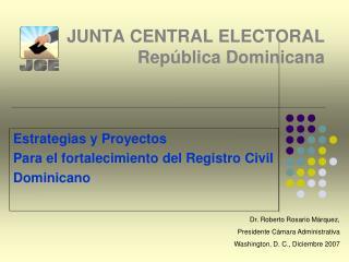 JUNTA CENTRAL ELECTORAL Rep blica Dominicana