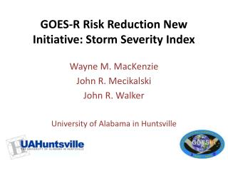 GOES-R Risk Reduction New Initiative: Storm Severity Index