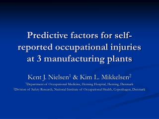 Predictive factors for self-reported occupational injuries at 3 manufacturing plants
