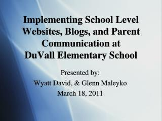 Implementing School Level Websites, Blogs, and Parent Communication at DuVall  Elementary School