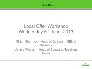 Local Offer Workshop Wednesday 5 th  June, 2013